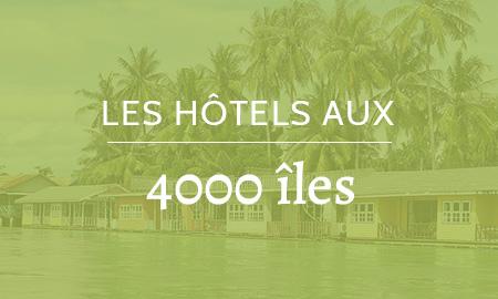 Hôtels aux 4000 îles